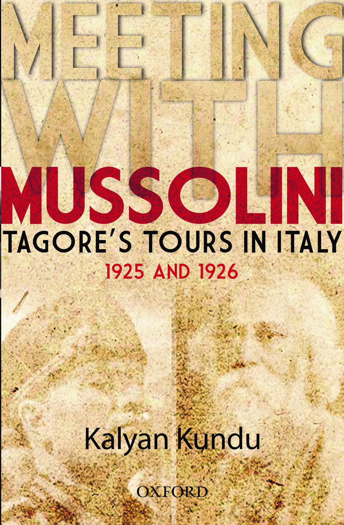 Meeting with Mussolini : Tagore's Tours in Italy 1925 & 1926